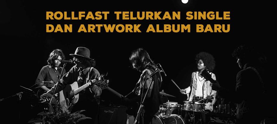 Rollfast Telurkan Single dan Artwork Album Baru