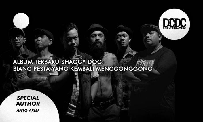 Album Terbaru Shaggy Dog: Biang Pesta Yang Kembali Menggonggong