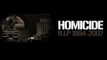 HOMICIDE (R.I.P)