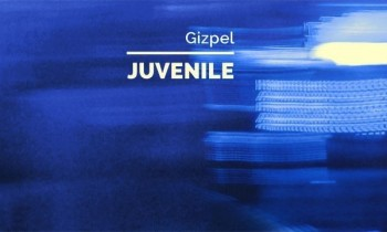 Gizpel Munculkan Single Juvenile