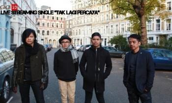 "Press Release: Live Streaming Launching Single ""Tak Lagi Percaya"""