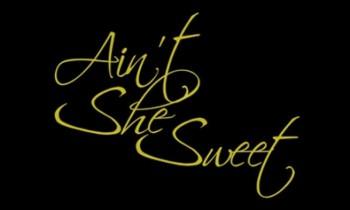 Bersuara dan Berekspresi-Ain't She Sweet