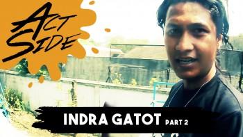 Act Side: Indra Gatot (Rosemary / Skateboarder) Part 2