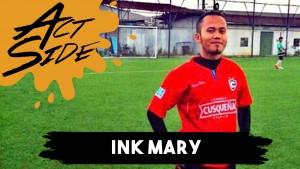 Act Side: Ink Mary (Rosemary / Bandung F.C.)