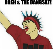 Breh & The Bangsat