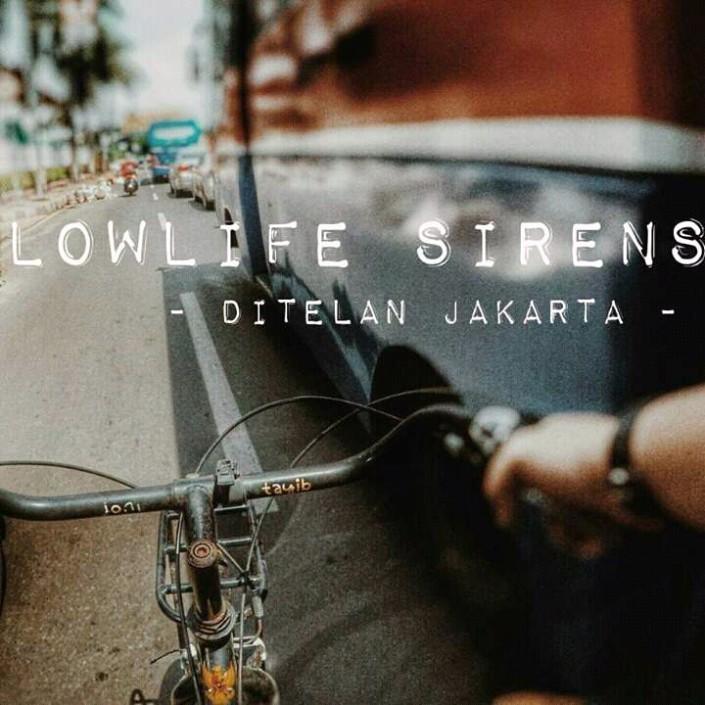 LowLife Sirens