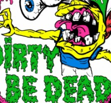 Dirty be dead