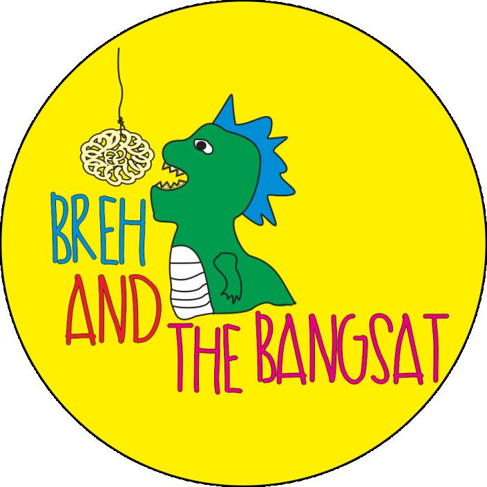 Breh and The Bangsat