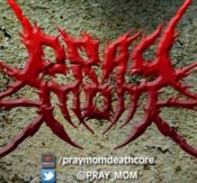 PRAY MOM