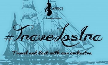Travelostra, 'Travel and Lost With Our Orchestra'