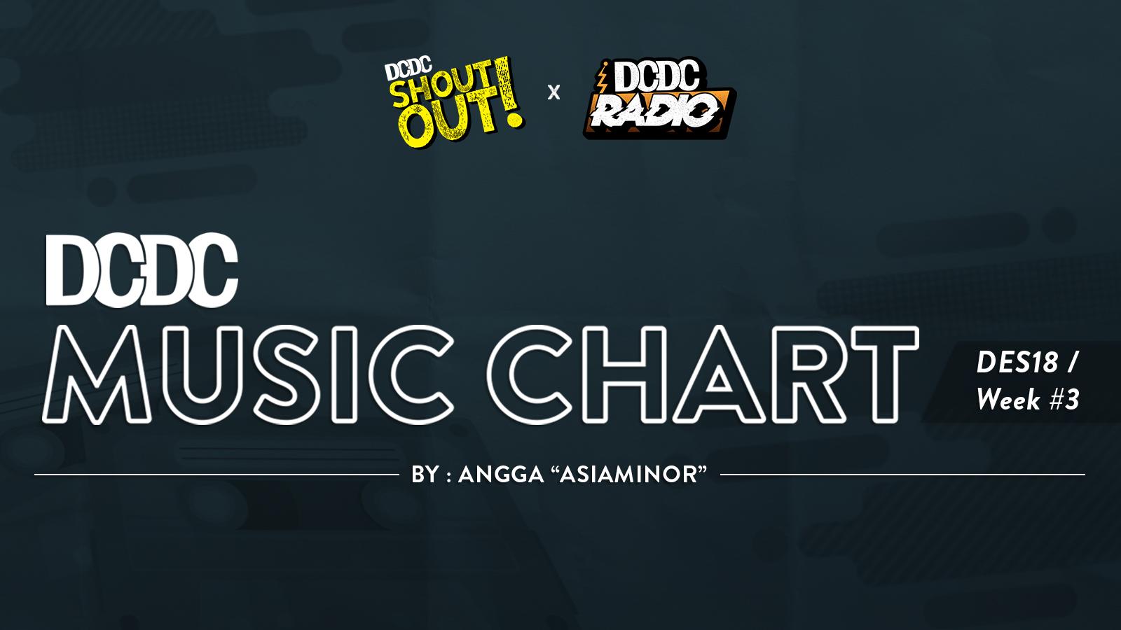 DCDC Music Chart - #3rd Week of December 2018
