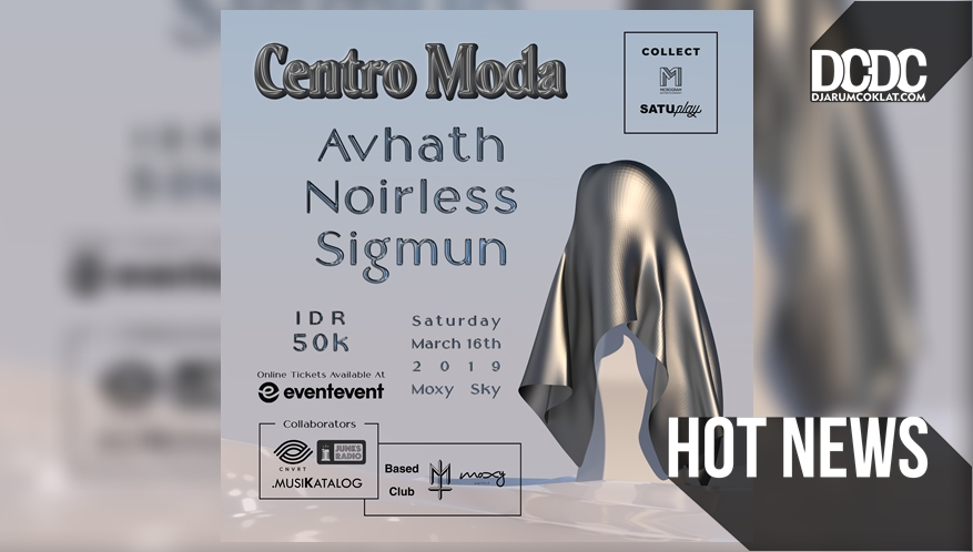 "Sigmun, Noirless, dan Avhath Akan Menghangatkan Malam Minggu Ini di Acara ""Centro Moda"""
