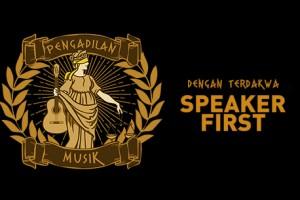 Live Streaming - Pengadilan Musik Dengan Terdakwa SPEAKER FIRST