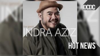 'For Good' Menjawab Penantian 15 Tahun Indra Aziz