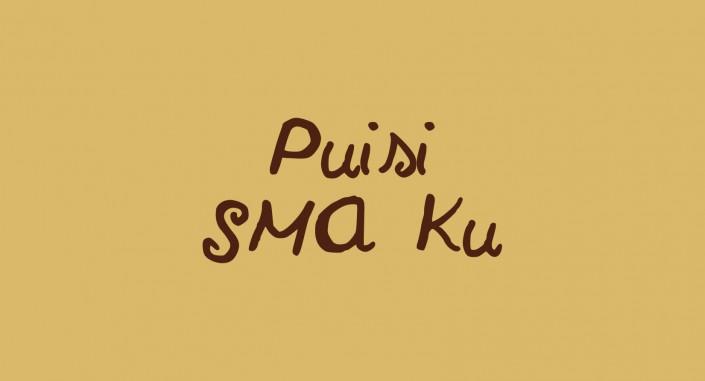 Puisi SMA Ku