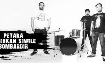 Petaka Hadirkan Single 'Bombardir'