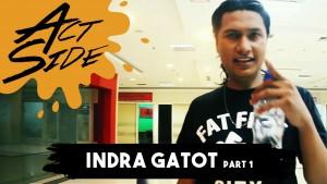 Act Side: Indra Gatot (Rosemary / Skateboarder) Part 1