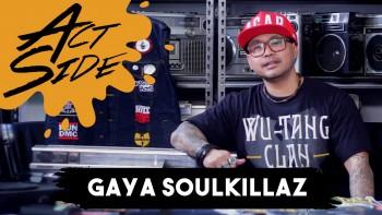 Act Side: Gaya a.k.a Soulkillaz (EyeFeelSix)