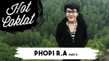 HotCoklat Phopi R.A (Lose It All) part 1