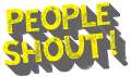 People Shout!